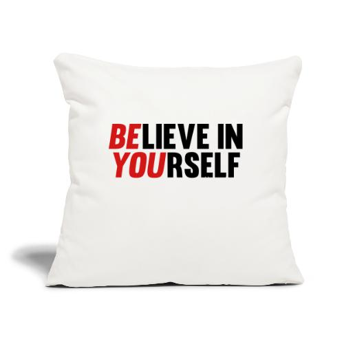 """Believe in Yourself - Throw Pillow Cover 17.5"""" x 17.5"""""""