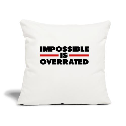 """Impossible Is Overrated - Throw Pillow Cover 17.5"""" x 17.5"""""""