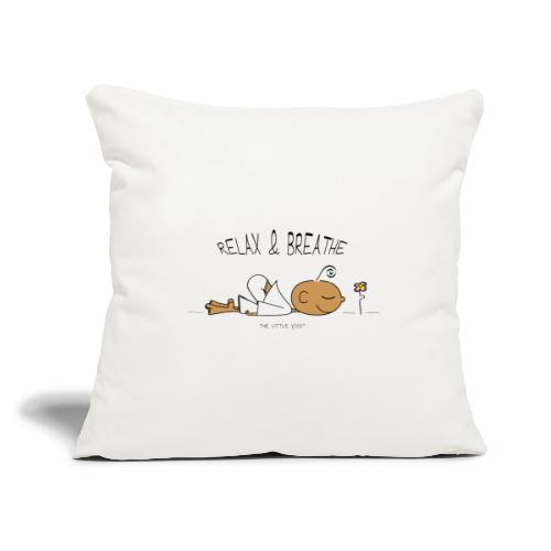 "Relax & Breathe - Throw Pillow Cover 17.5"" x 17.5"""