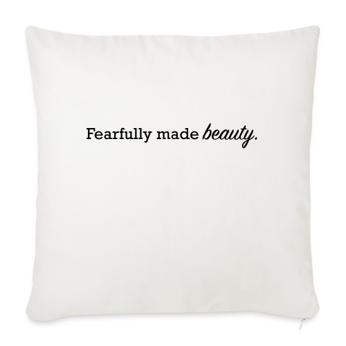 """fearfully made beauty - Throw Pillow Cover 18"""" x 18"""""""