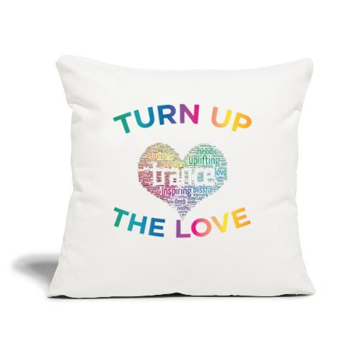 """Turn Up The Love! - Throw Pillow Cover 18"""" x 18"""""""
