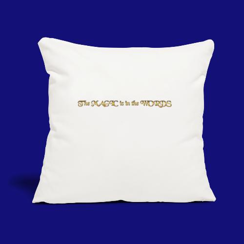 """the magic is in the words - Throw Pillow Cover 17.5"""" x 17.5"""""""
