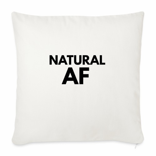 """NATURAL AF Women's Tee - Throw Pillow Cover 17.5"""" x 17.5"""""""