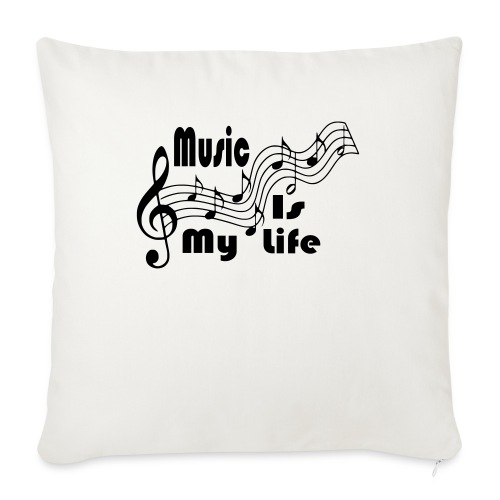 """Music Is My Life - Throw Pillow Cover 17.5"""" x 17.5"""""""