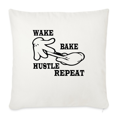 "Wake bake hustle repeat - Throw Pillow Cover 17.5"" x 17.5"""