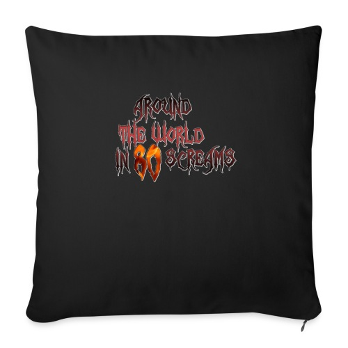 """Around The World in 80 Screams - Throw Pillow Cover 17.5"""" x 17.5"""""""