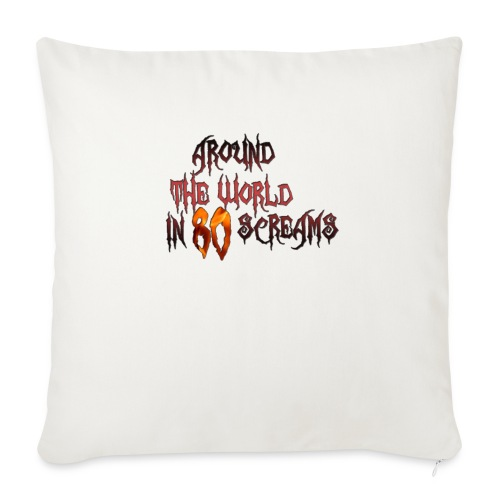 "Around The World in 80 Screams - Throw Pillow Cover 18"" x 18"""