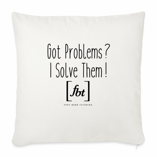 "Got Problems? I Solve Them! - Throw Pillow Cover 17.5"" x 17.5"""