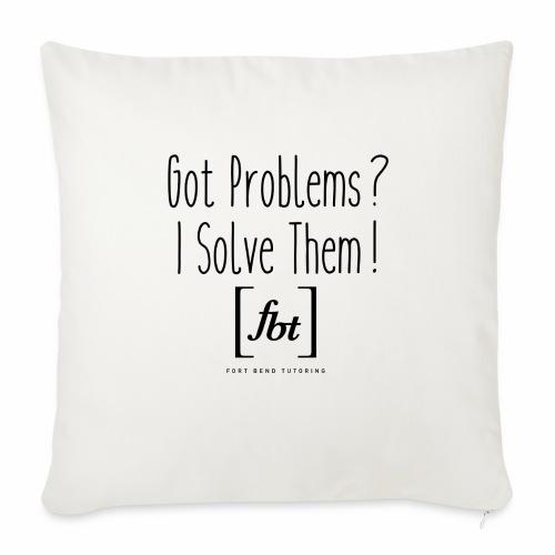 "Got Problems? I Solve Them! - Throw Pillow Cover 18"" x 18"""