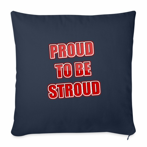 "Proud To Be Stroud - Throw Pillow Cover 18"" x 18"""
