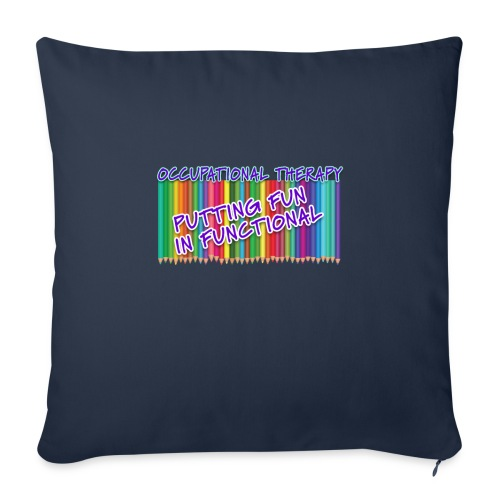 """Occupational Therapy Putting the fun in functional - Throw Pillow Cover 18"""" x 18"""""""