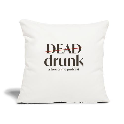 "bigger dead drunk logo! - Throw Pillow Cover 17.5"" x 17.5"""