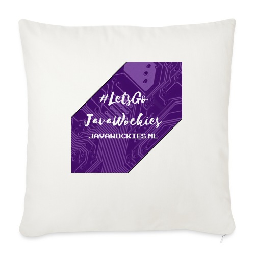 "#LetsGoJavaWockies - Throw Pillow Cover 18"" x 18"""