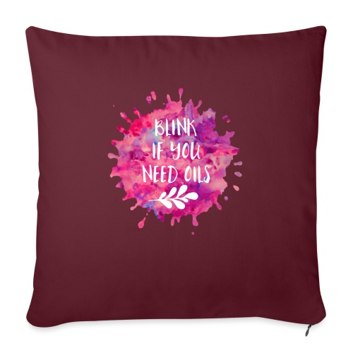 "blink if you need oils - Throw Pillow Cover 18"" x 18"""