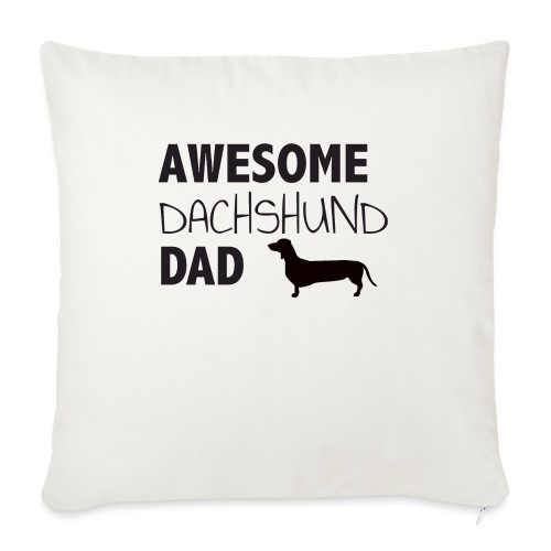 "Awesome Dachshund Dad - Throw Pillow Cover 18"" x 18"""