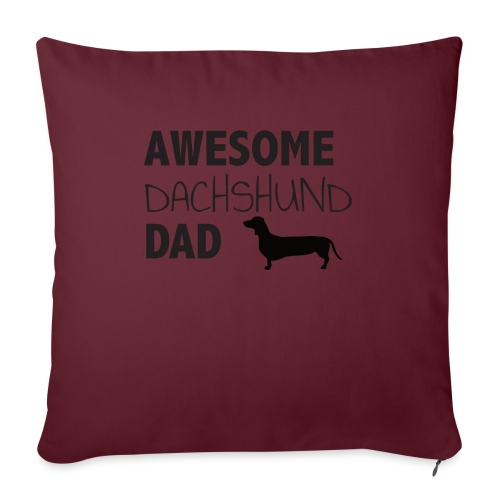 "Awesome Dachshund Dad - Throw Pillow Cover 17.5"" x 17.5"""