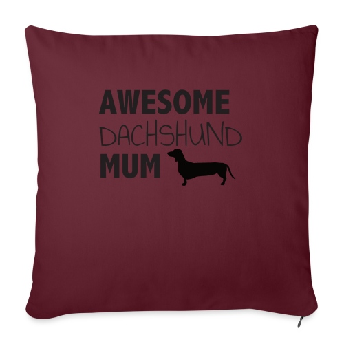 "Awesome Dachshund Mum - Throw Pillow Cover 17.5"" x 17.5"""