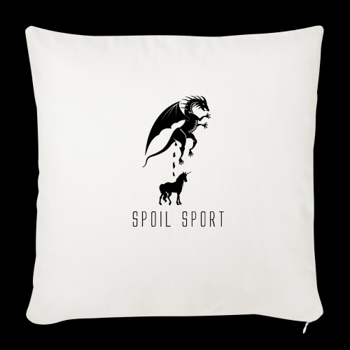 "Spoil Sport - Throw Pillow Cover 18"" x 18"""