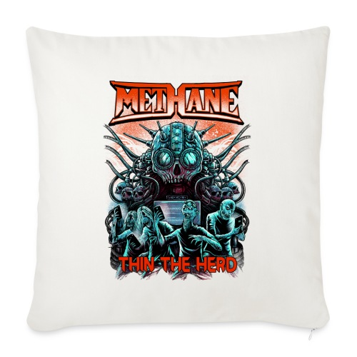 """Methane Thin The Herd - Throw Pillow Cover 17.5"""" x 17.5"""""""
