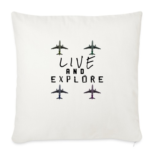 "Live and Explore - Throw Pillow Cover 18"" x 18"""