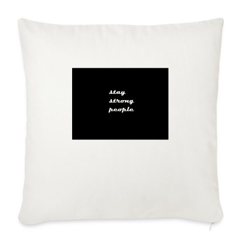 "stay strong people - Throw Pillow Cover 18"" x 18"""