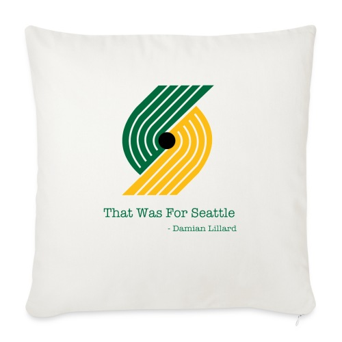 "That Was for Seattle - Throw Pillow Cover 17.5"" x 17.5"""
