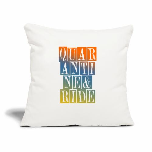 """QUARANTINE AND RIDE - STACK - Throw Pillow Cover 17.5"""" x 17.5"""""""