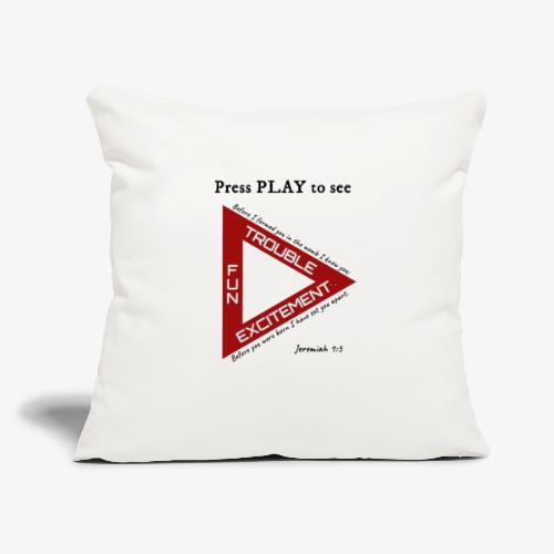 """Press PLAY to See - Throw Pillow Cover 18"""" x 18"""""""