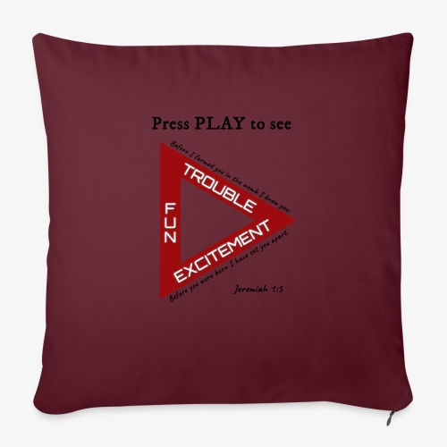 "Press PLAY to See - Throw Pillow Cover 18"" x 18"""