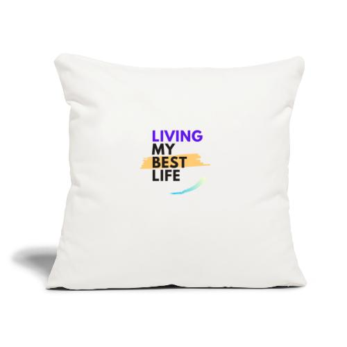 """living my best life - Throw Pillow Cover 17.5"""" x 17.5"""""""