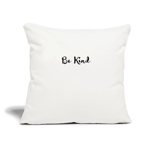"Be Kind - Throw Pillow Cover 17.5"" x 17.5"""