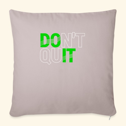 "DON'T QUIT #4 - Throw Pillow Cover 18"" x 18"""