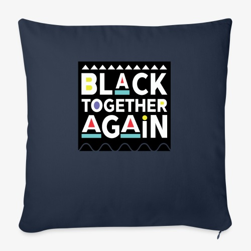 """Black Together Again - Throw Pillow Cover 18"""" x 18"""""""