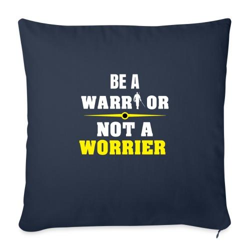 """Be a warrior not a worrier - Throw Pillow Cover 18"""" x 18"""""""