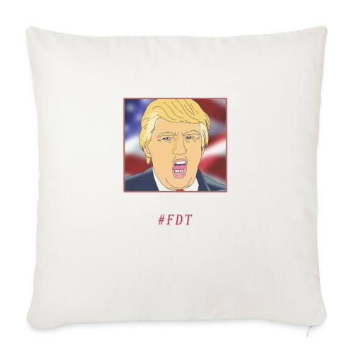 "Fuck Donald Trump! - Throw Pillow Cover 18"" x 18"""