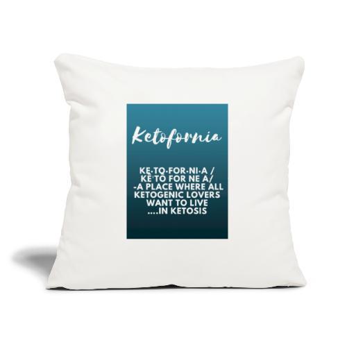 """Ketofornia - Throw Pillow Cover 17.5"""" x 17.5"""""""