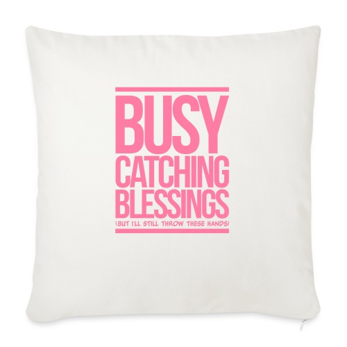 """Busy Catching Blessings - Throw Pillow Cover 18"""" x 18"""""""