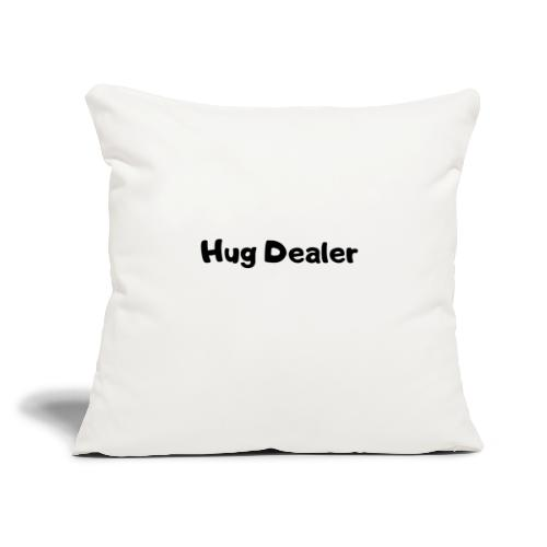 "Hug Dealer - Throw Pillow Cover 17.5"" x 17.5"""