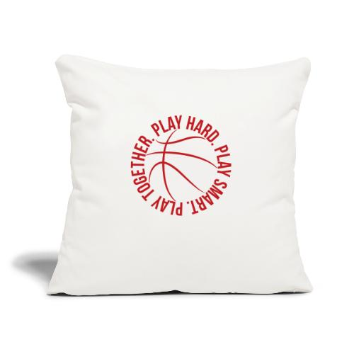 """play smart play hard play together basketball team - Throw Pillow Cover 17.5"""" x 17.5"""""""