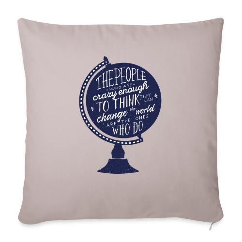 """change the world - Throw Pillow Cover 17.5"""" x 17.5"""""""