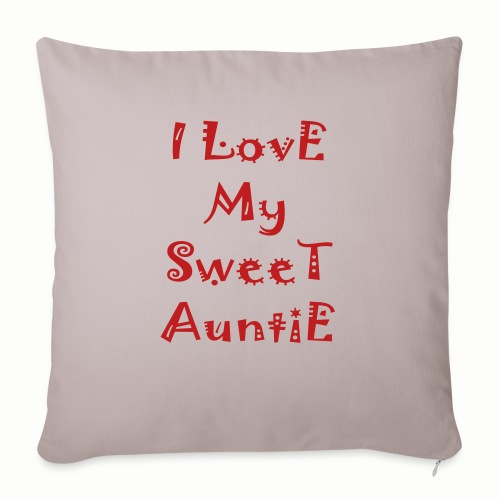 "I love my sweet auntie - Throw Pillow Cover 18"" x 18"""