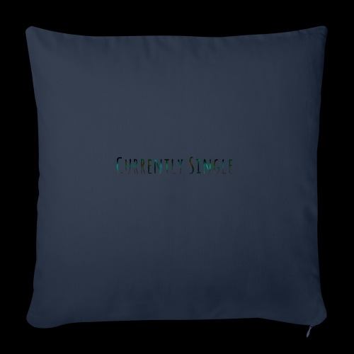"Currently Single T-Shirt - Throw Pillow Cover 17.5"" x 17.5"""