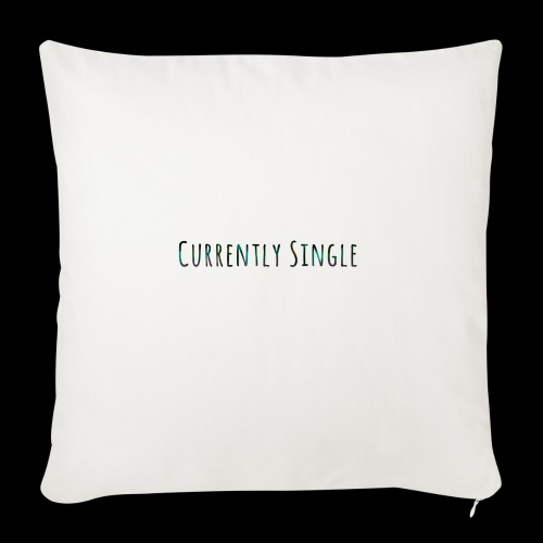 """Currently Single T-Shirt - Throw Pillow Cover 17.5"""" x 17.5"""""""