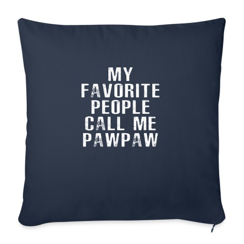 "My Favorite People Called me PawPaw - Throw Pillow Cover 18"" x 18"""