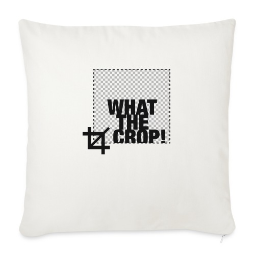 "What the Crop! - Throw Pillow Cover 18"" x 18"""