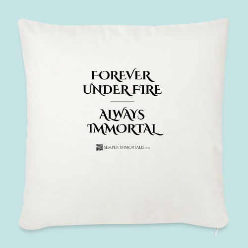 "Always Immortal (black) - Throw Pillow Cover 18"" x 18"""