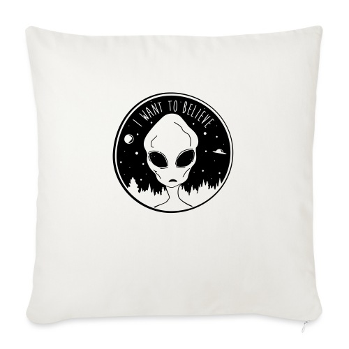"I Want To Believe - Throw Pillow Cover 18"" x 18"""