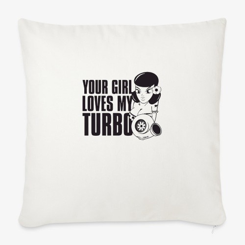 "you girl loves my turbo - Throw Pillow Cover 18"" x 18"""