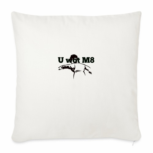 "U WOT M8 - Throw Pillow Cover 17.5"" x 17.5"""