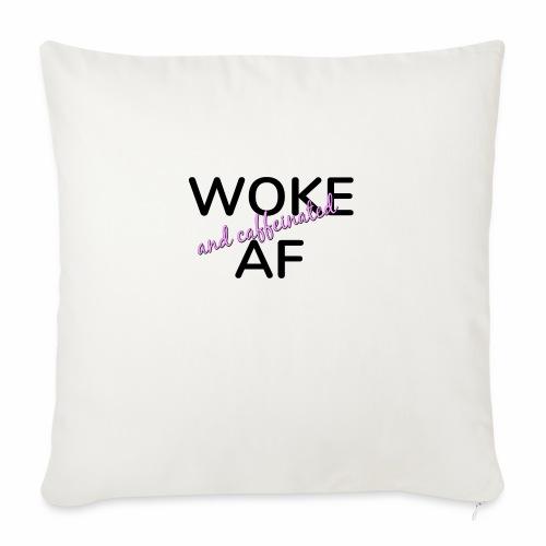 "Woke & Caffeinated AF design - Throw Pillow Cover 17.5"" x 17.5"""